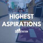 highest aspirations